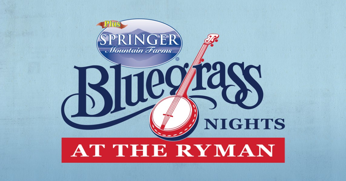 Springer Mountain Farms Bluegrass Nights at the Ryman - 650 AM WSM Hosted by Bill Cody